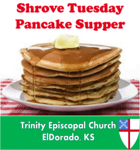 February 13th, Shrove Tuesday Pancake and Sausage Supper by the men of Trinity. 5:00 PM. Free and open to the public. Free will offerings accepted